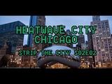 Heatwave City Chicago - Strip The City S02E02 (1080P)