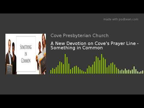 A New Devotion on Cove's Prayer Line - Something in Common