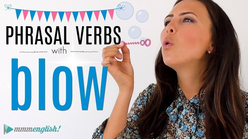 5 Phrasal Verbs with BLOW! 🌬 Vocabulary Lesson | Practice English