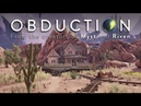 Obduction - Launch Trailer (From the Creators of Myst)