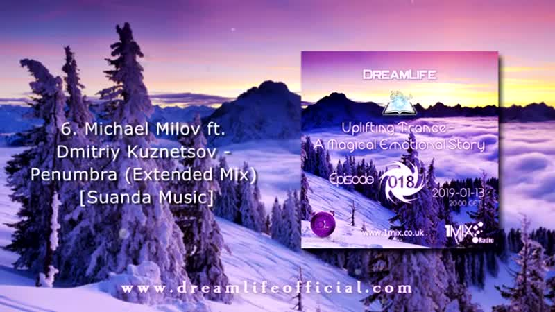 Uplifting Trance A Magical Emotional Story Ep 018 by DreamLife January 2019 1