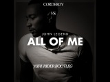 Corderoy vs. John Legend - All Of Me (Yuri Rider Bootleg)