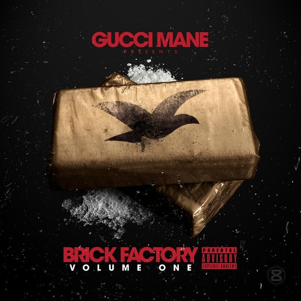 Gucci Mane - Brick Factory Vol 1 (2014)