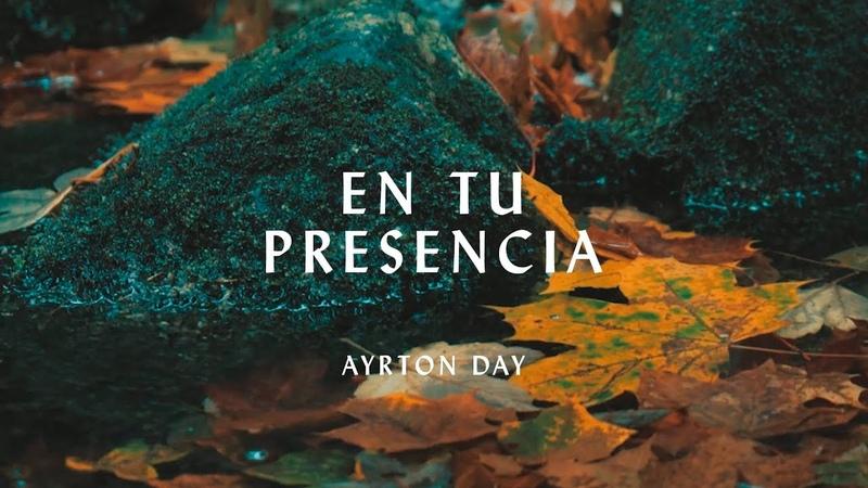 Ayrton Day - En tu presencia (Hillsong Worship - Touch of Heaven en español)