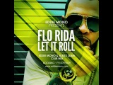 Flo Rida - Let It Roll (Eddie Mono &amp Alexx Slam Club Mix)