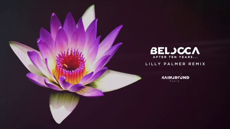 Belocca - After Ten Years... (Lilly Palmer Remix)