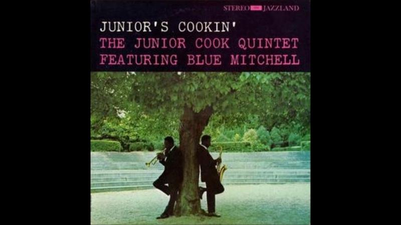 The Junior Cook Quintet Featuring Blue Mitchell Junior's Cookin' Full Album