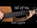 John Legend - All Of Me - Fingerstyle Guitar