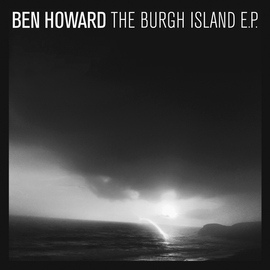 Ben Howard альбом The Burgh Island EP