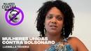 Mulheres Unidas Contra Bolsonaro | Ludimilla Teixeira