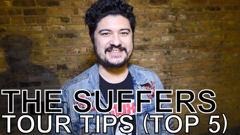 The Suffers - TOUR TIPS (Top 5) Ep. 647