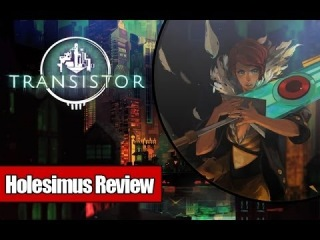 Обзор Transistor [Holesimus Review]