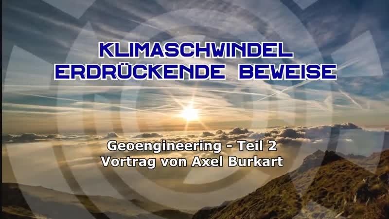 Klimaschwindel – Erdrückende Beweislast bringt Mainstream-Theorie ins Wanken (Geoengineering 2) - Axel Burkart