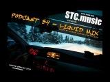 STC.music - Podcast 54 - Liquid mix