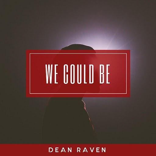Dean Raven альбом We Could Be