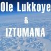 OLE LUKKOYE & IZTUMANA