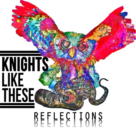 Knights Like These - Reflections (2012)