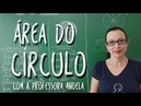 Área do Círculo - Professora Angela