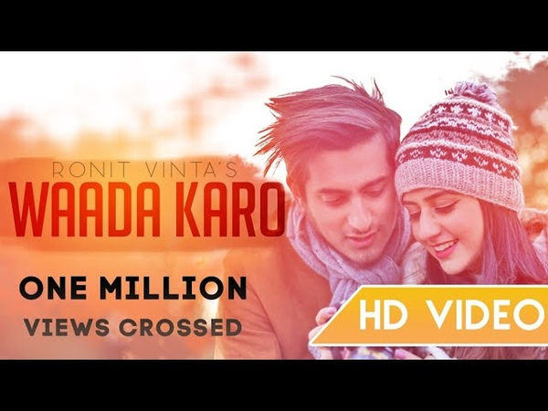 Waada Karo Full Video Song Ronit Vinta Ft Swati Chauhan