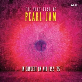 Pearl Jam альбом The Very Best Of Pearl Jam: In Concert on Air 1992 - 1995, Vol. 2 (Live)