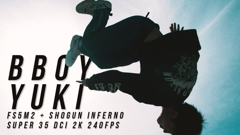 BBOY YUKI Sony PXW-FS5M2 4K XDCAM Super 35mm | YAK Films x Atomos Shogun Inferno DCI 2K 240fps FS5ii