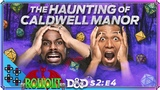 ROLLOUT Season 2 The HAUNTING of CALDWELL MANOR! - Episode 4