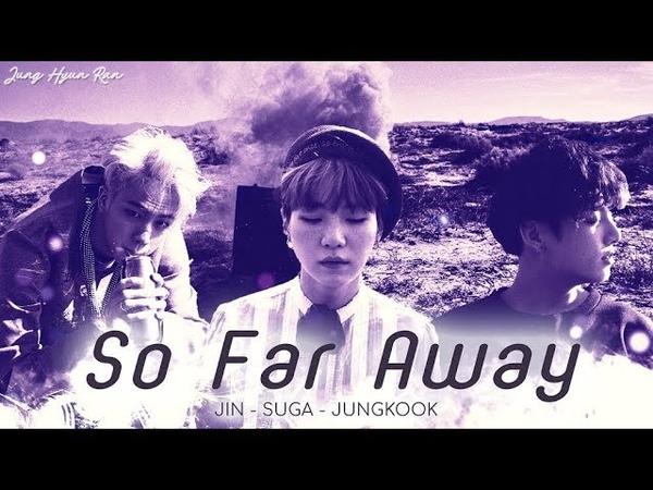 「Lyrics」 So Far Away - BTS SUGA, Jin Jungkook