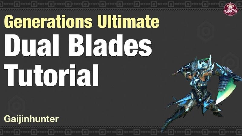 Monster Hunter Generations Ultimate (Dual Blades Tutorial)