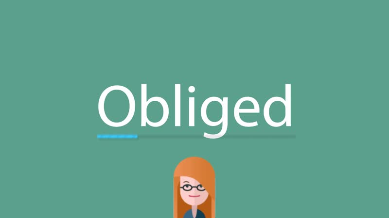 Obliged