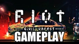 RIOT Civil Unrest - Gameplay No Commentary - Riot Simulator