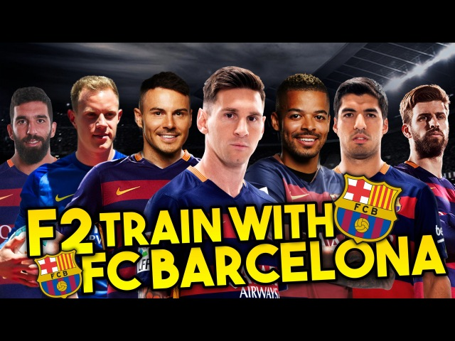 F2 TRAIN WITH FC BARCELONA - MESSI, SUAREZ, PIQUE, TURAN TER STEGEN! Learn the Barça Way with Beko