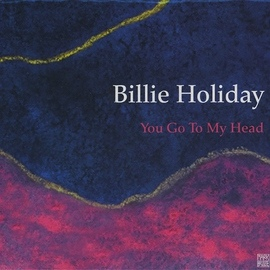 Billie Holiday альбом You Go to My Head