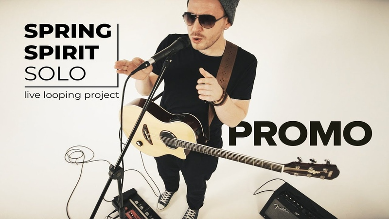 SPRING SPIRIT SOLO - PROMO - live looping project