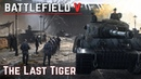 Battlefield V German Campaign The Last Tiger Walkthrough