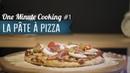 Réussir une pâte à pizza 1 - 1 minute cooking