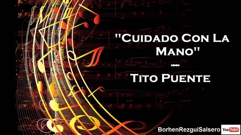 Cuidado Con La Mano - Tito Puente [HQ]