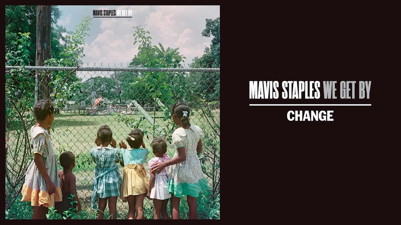 Mavis Staples - Change (2019, ПРЕМЬЕРА)