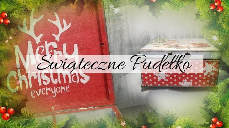 134 DECOUPAGE CHRISTMAS BOX / CHRISTMAS BOX / PUDEŁKO ŚWIĄTECZNE DECOUPAGE/ TUTORIAL / DIY