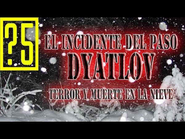 El incidente del paso Dyatlov. Terror y muerte en la nieve