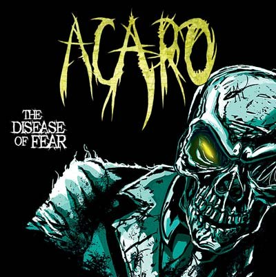 Acaro - The disease of fear (2012)