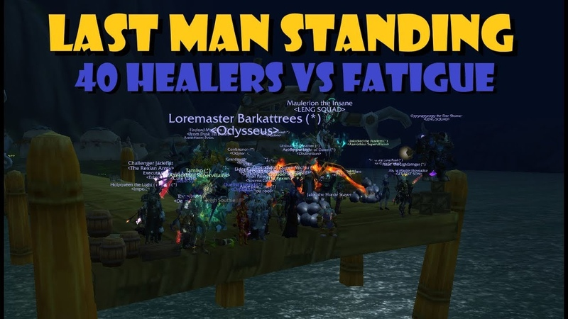 Last Man Standing 40 Healers VS Fatigue
