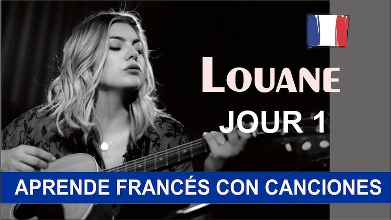 Aprende francés con la canción: Jour 1 de Louane