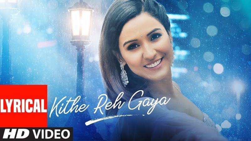 Lyrical Kithe Reh Gaya Video | Neeti Mohan | Abhijit Vaghani | Kumaar | New Song 2019 | T-Series