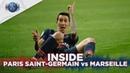 INSIDE - PARIS SAINT-GERMAIN vs OLYMPIQUE DE MARSEILLE