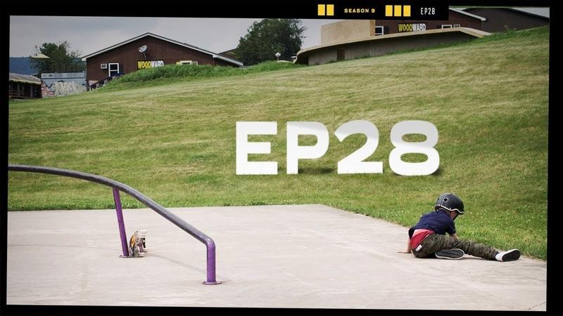 Last Day - EP28 - Camp Woodward Season 9