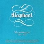 Raphael альбом 30 Aniversario
