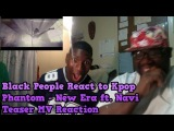Black People React to Kpop: Phantom - New Era ft. Navi Teaser MV Reaction