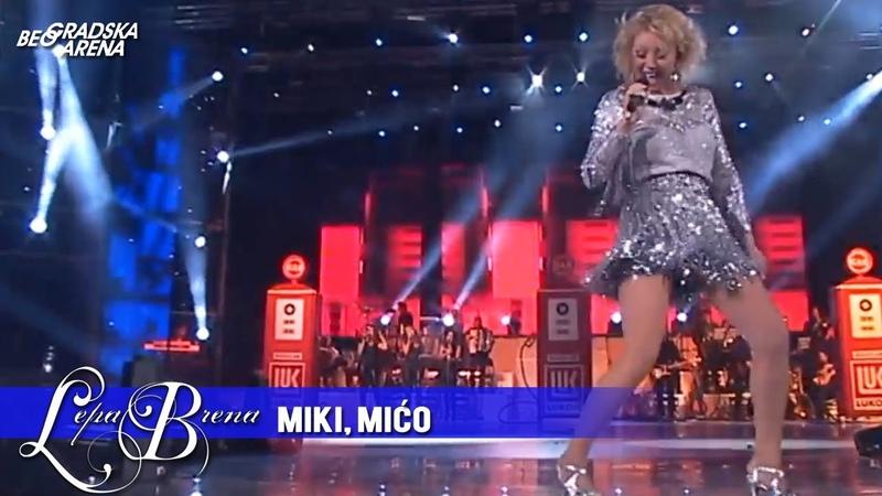 Lepa Brena - Miki, Mico - (LIVE) - (Beogradska Arena 20.10.2011.)