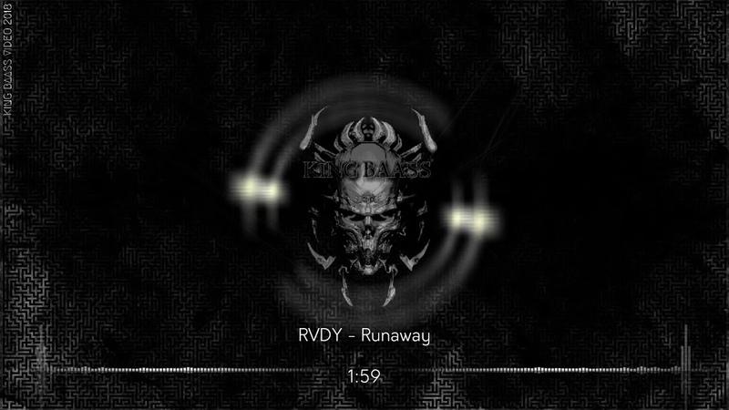 💀 RVDY - Runaway ⚡King Baass⚡