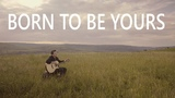 Kygo &amp Imagine Dragons - Born To Be Yours - Fingerstyle Guitar Cover